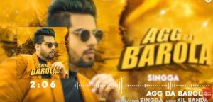 अग्ग दा बरोला Agg Da Barola Song Lyrics Hindi - Singga
