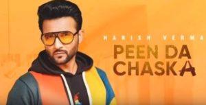 पीन दा चस्का Peen Da Chaska Song Lyrics Hindi - Harish Verma