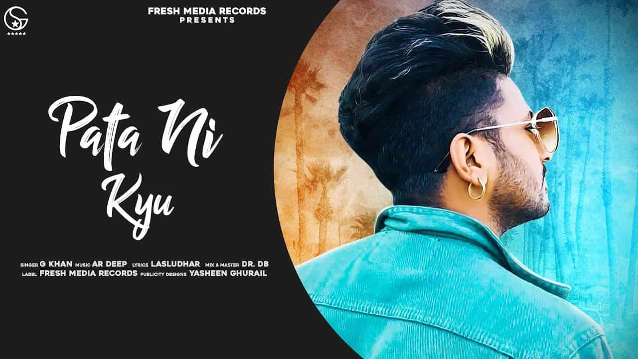 पता नी क्यों Pata Ni Kyu Song Lyrics Hindi - G Khan