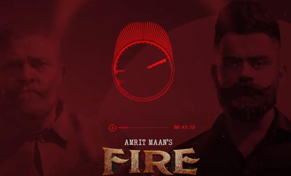 फायर Fire Song Lyrics Hindi - Amrit Maan