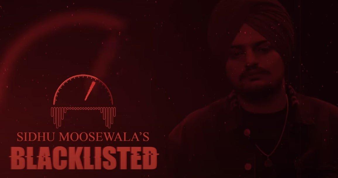 ब्लैकलिस्टेड Blacklisted Song Lyrics Hindi - Sidhu Moose Wala