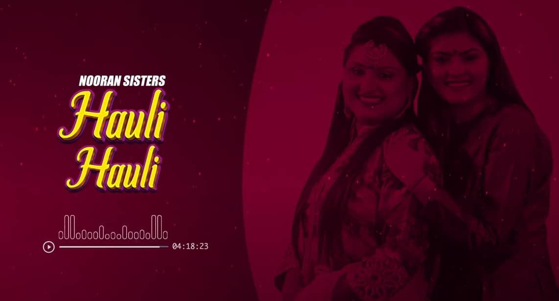 हौली हौली Hauli Hauli Song Lyrics Hindi - Nooran Sisters