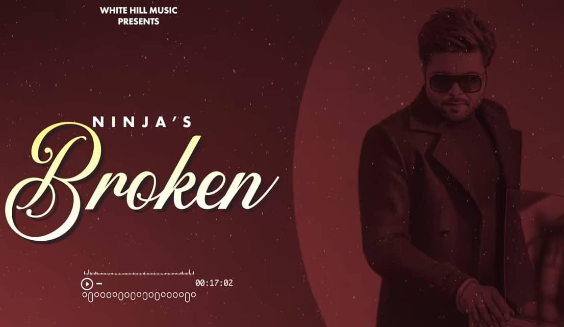 ब्रोकन Broken Song Lyrics Hindi - Ninja