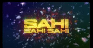 सही सही सही Sahi Sahi Sahi Song Lyrics Hindi - Ikka & Fotty Seven