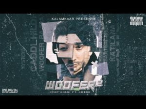 वूफ़र Woofer 2 Song Lyrics In Hindi - Deep Kalsi