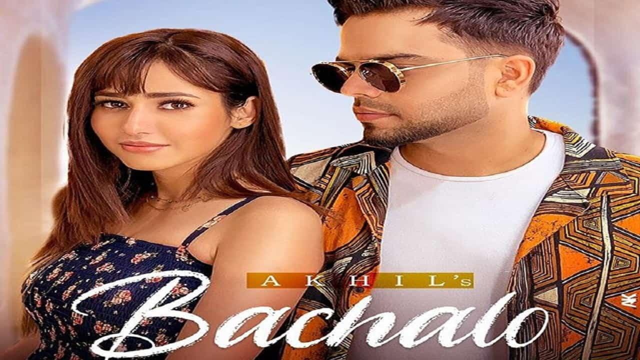 Bachalo Lyrics In Hindi (2020) - Akhil