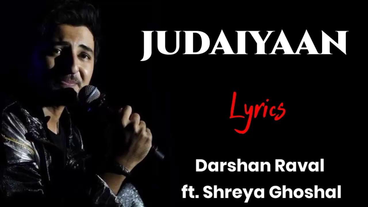 Judaiyaan Lyrics In Hindi (2020) - Darshan Raval & Shreya Ghoshal