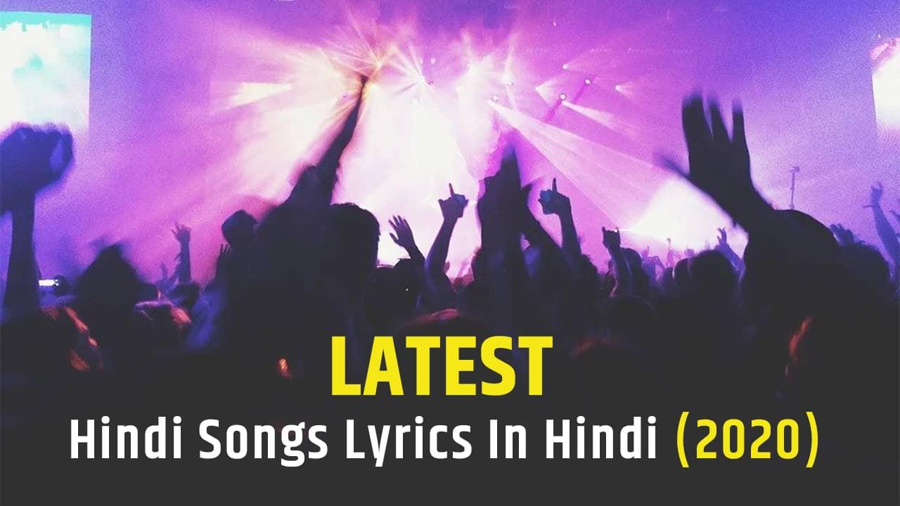 Latest Hindi Songs Lyrics In Hindi (2020)