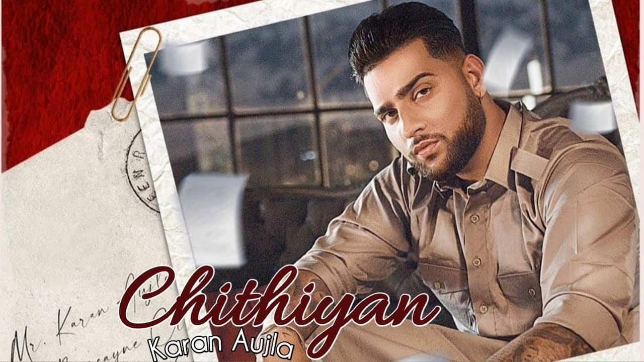 Chithiyaan Lyrics In Hindi (2020) - Karan Aujla