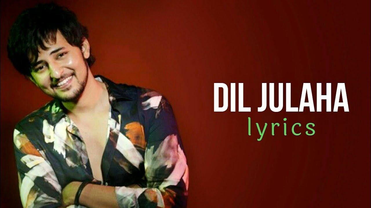 Dil Julaha Lyrics In Hindi (2020) - Darshan Raval
