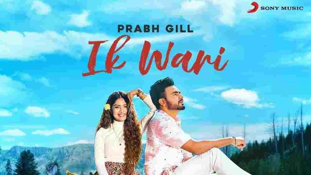 Ik Wari Lyrics In Hindi (2020) - Prabh Gill