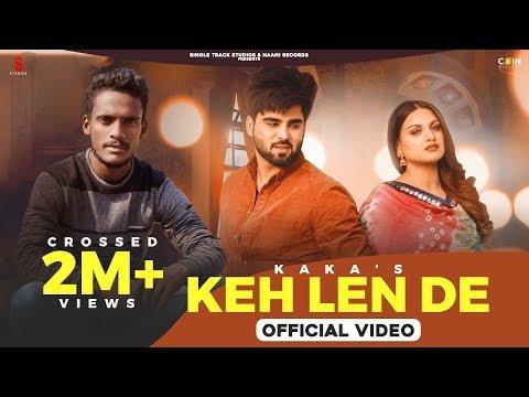 Keh Len De Lyrics In Hindi (2020) - Kaka