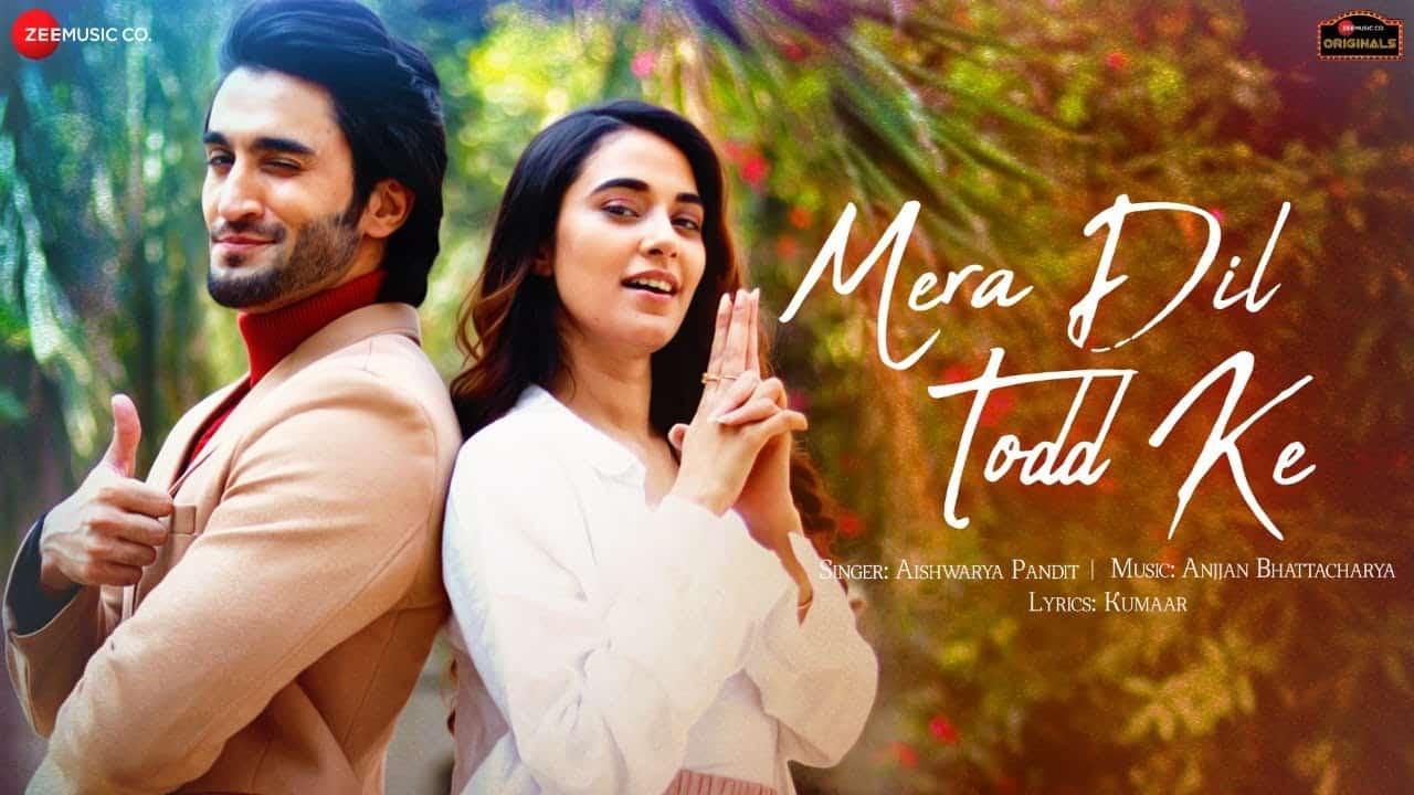 Mera Dil Todd Ke Lyrics In Hindi (2020) - Aishwarya Pandit