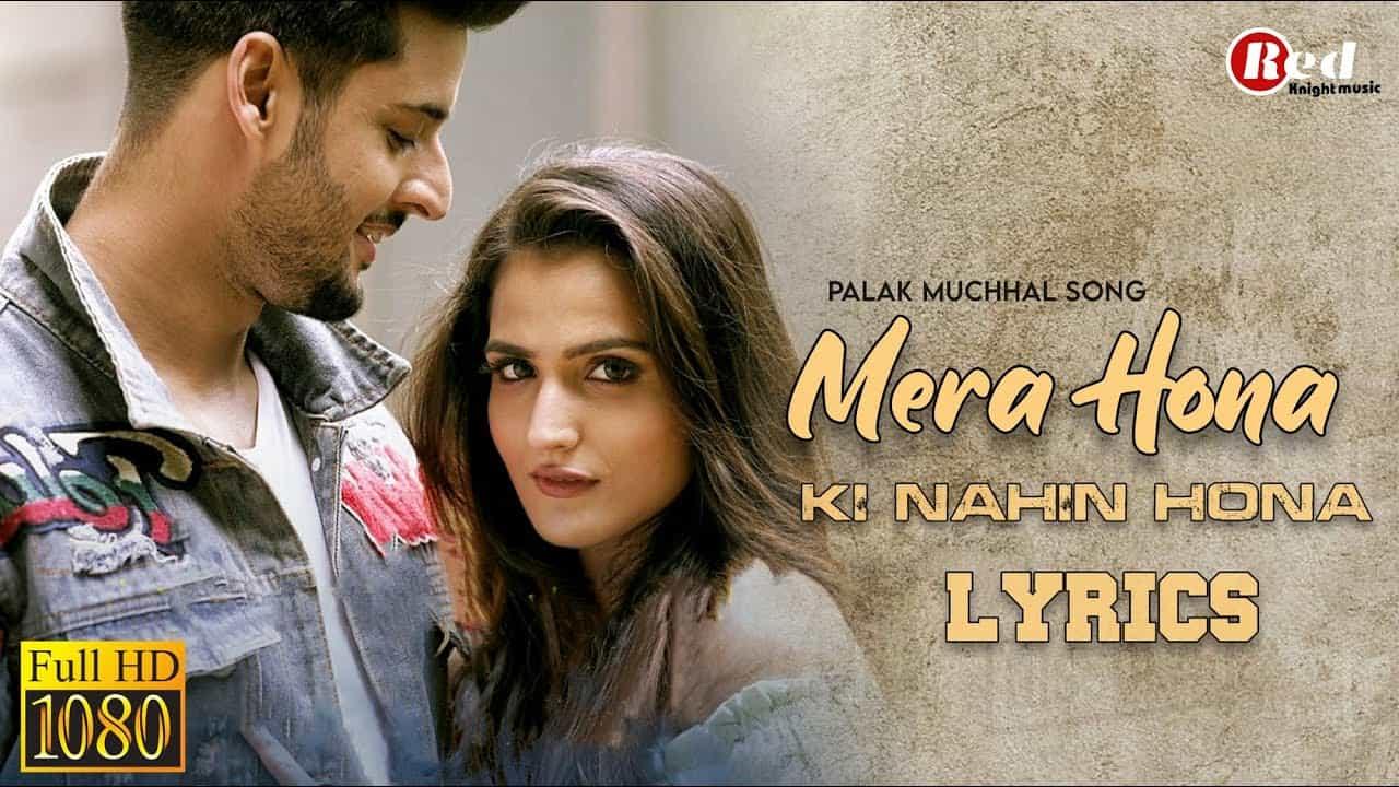 Mera Hona Ki Nahin Hona Lyrics In Hindi (2020) - Palak Muchhal