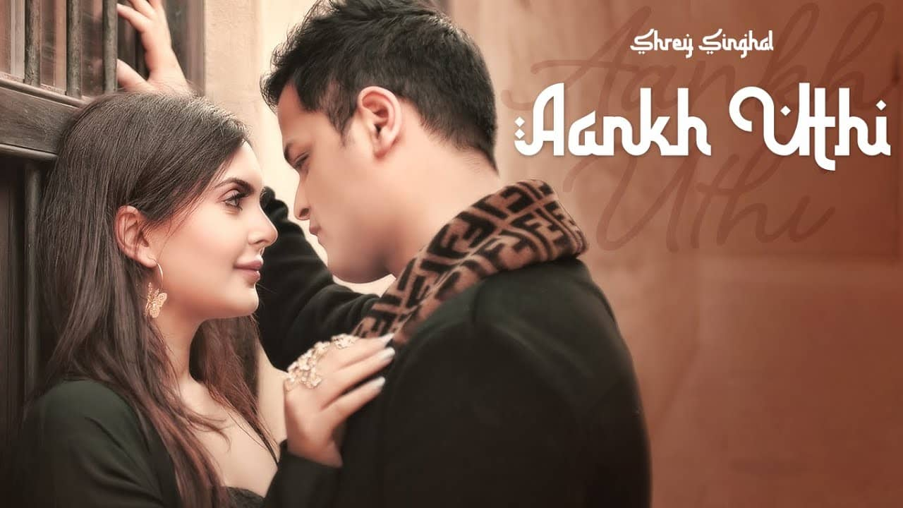Aankh Uthi Lyrics In Hindi (2020) - Shrey Singhal