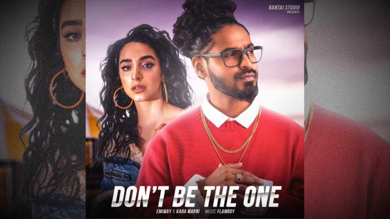 Dont Be The One Lyrics In Hindi (2020) - Emiway Bantai