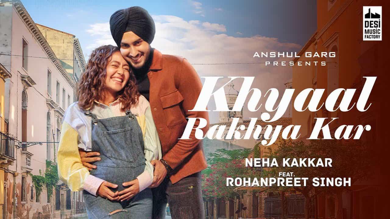 Khyaal Rakhya Kar Lyrics In Hindi (2020) - Neha Kakkar