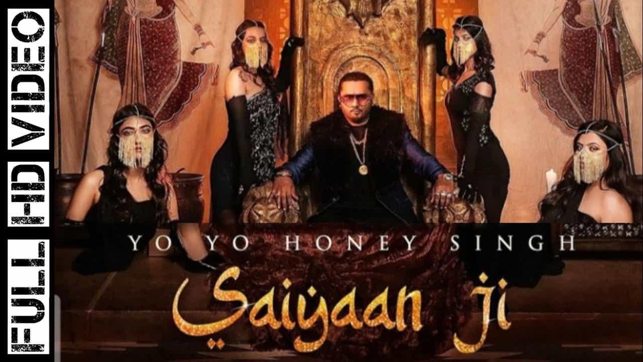 Saiyaan Ji Lyrics In Hindi (2021) - Yo Yo Honey Singh