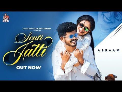 Senti Jatti Lyrics In Hindi (2020) - Abraam