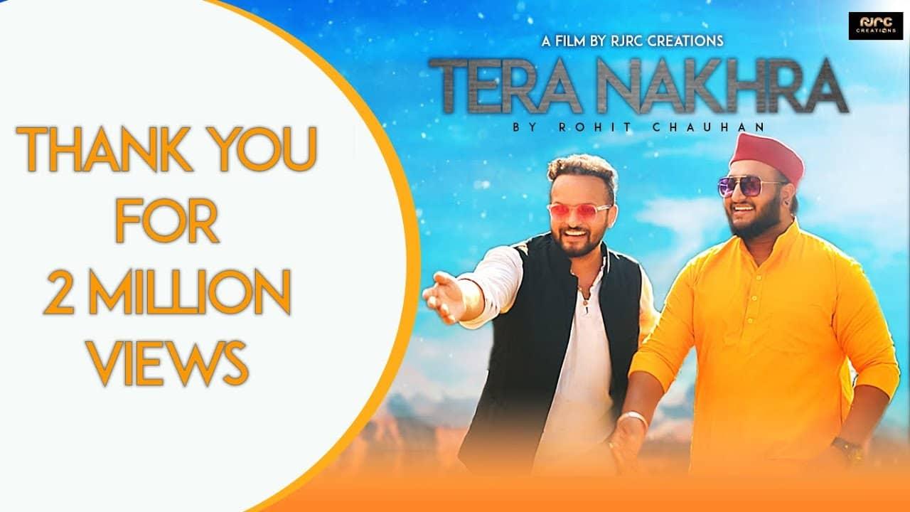 Tera Nakhra Lyrics In Hindi (2020) - Rohit Chauhan