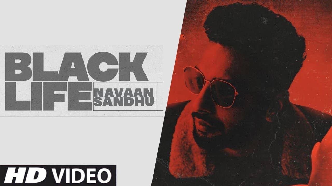 Black Life Lyrics In Hindi (2021) - Navaan Sandhu