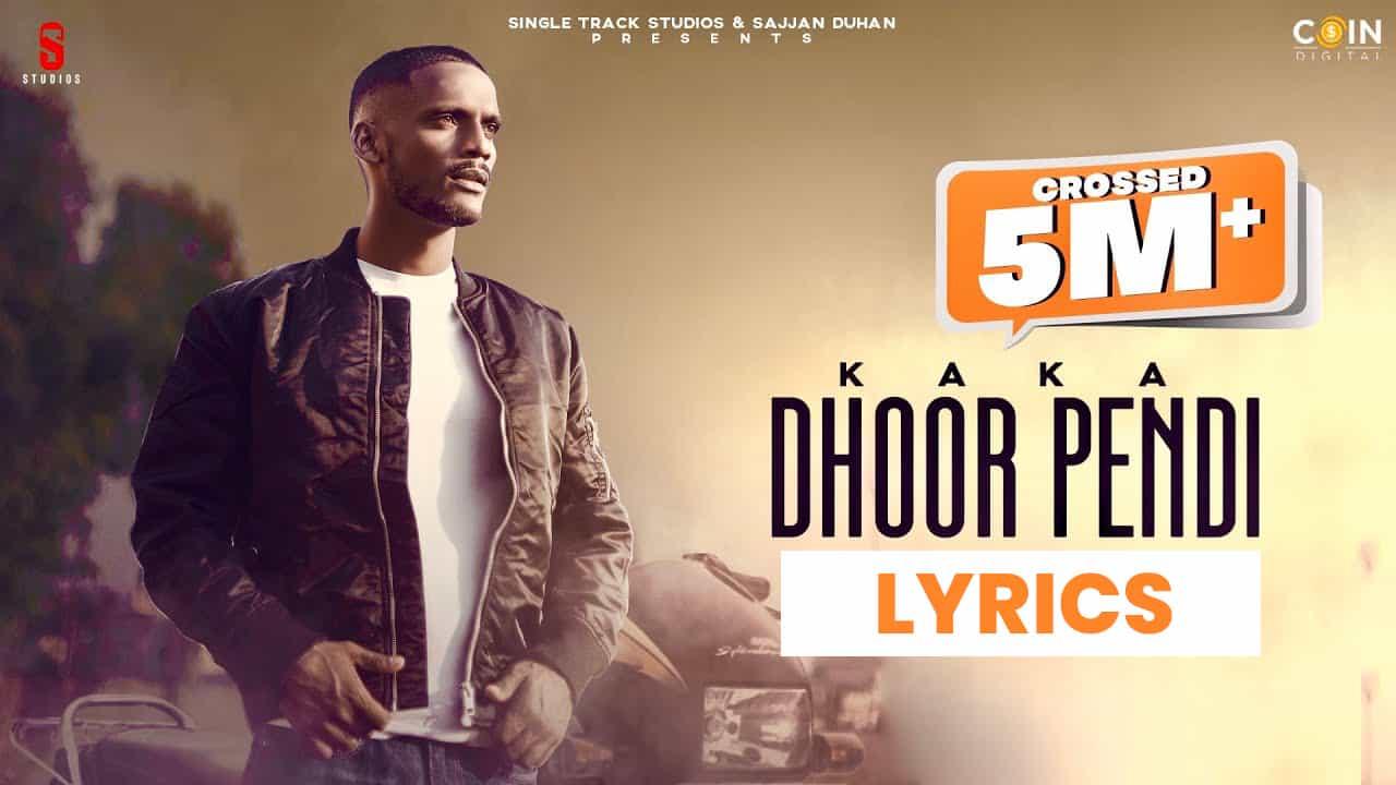 Dhoor Pendi Lyrics In Hindi (2021) - Kaka