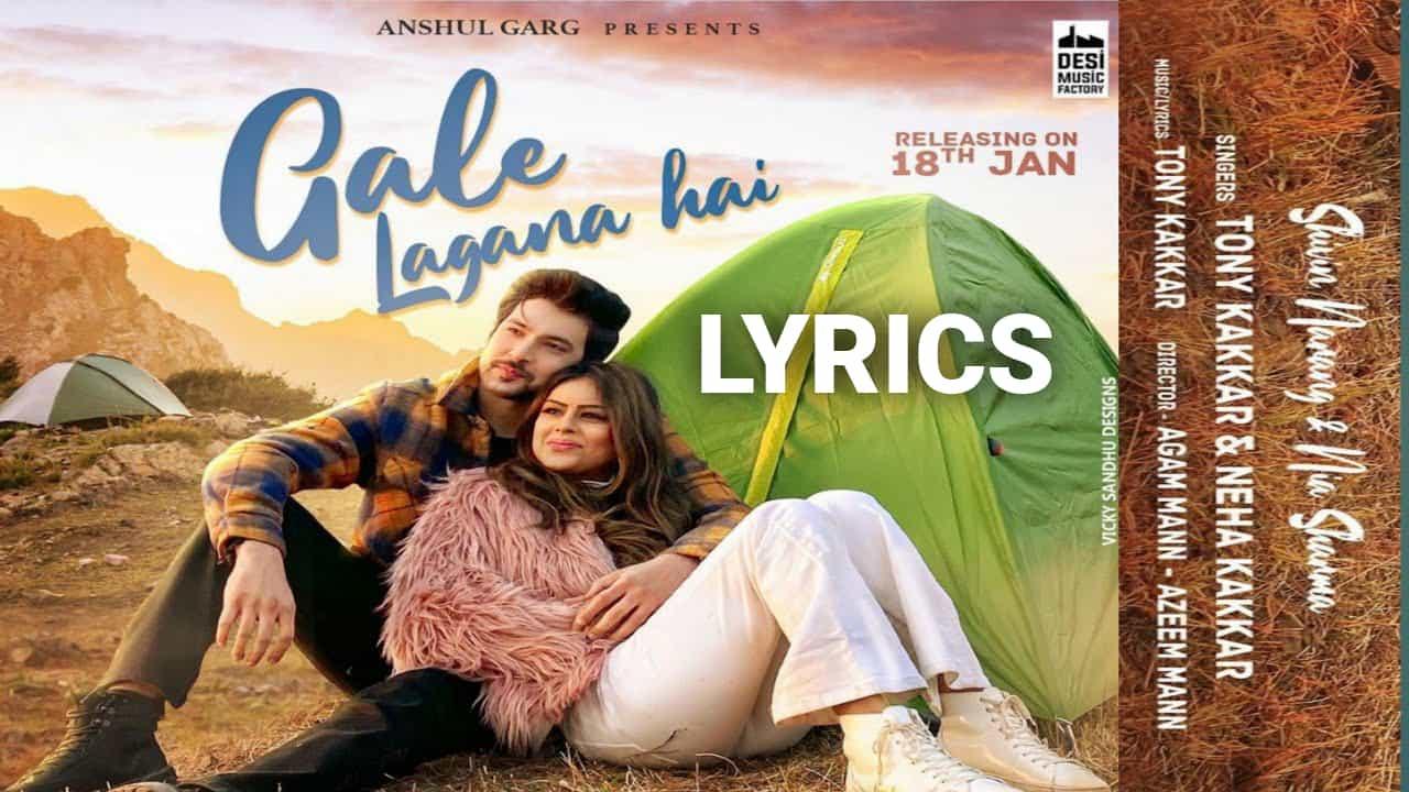 Gale Lagana Hai Lyrics In Hindi (2021) – Tony & Neha Kakkar