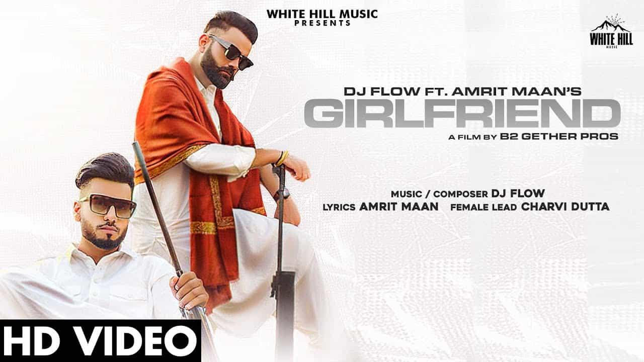 Girlfriend Lyrics In Hindi (2021) – Amrit Maan x Dj Flow