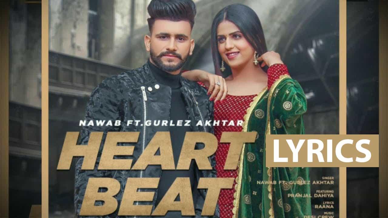 Heart Beat Lyrics In Hindi (2021) - Nawab & Gurlez Akhtar