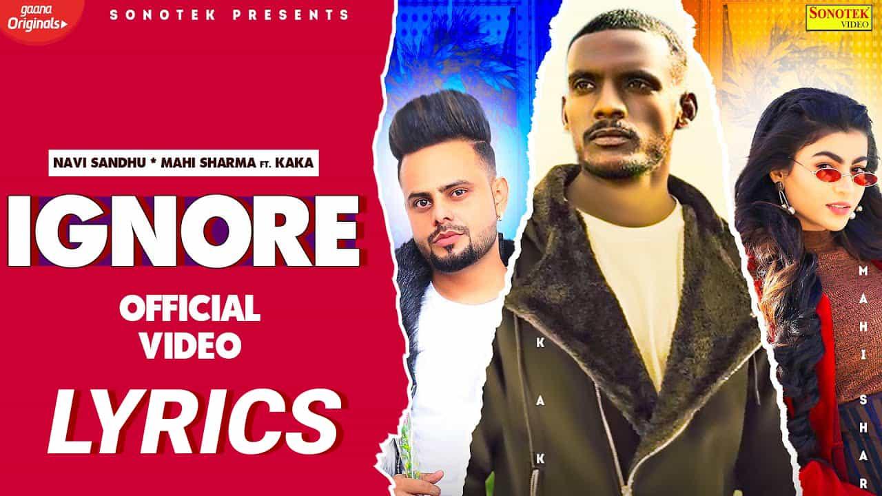 Ignore Lyrics In Hindi (2021) - Navi Sandhu & Kaka