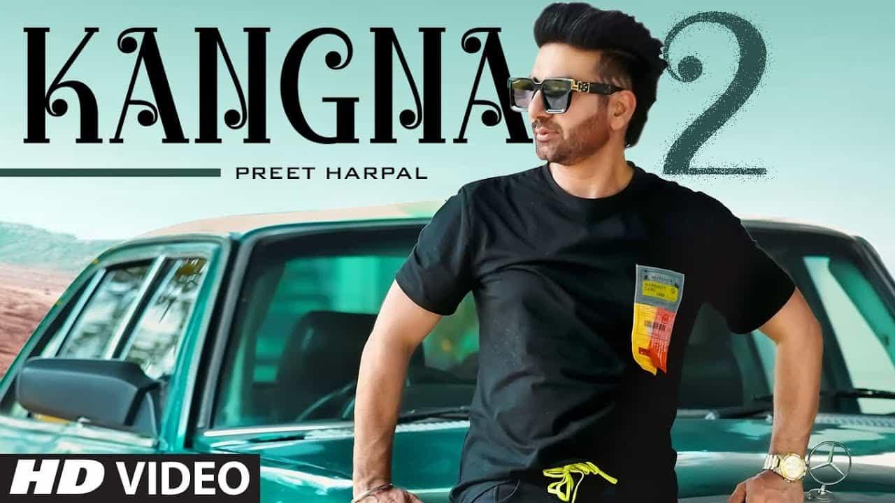 Kangna 2 Lyrics In Hindi (2021) - Preet Harpal