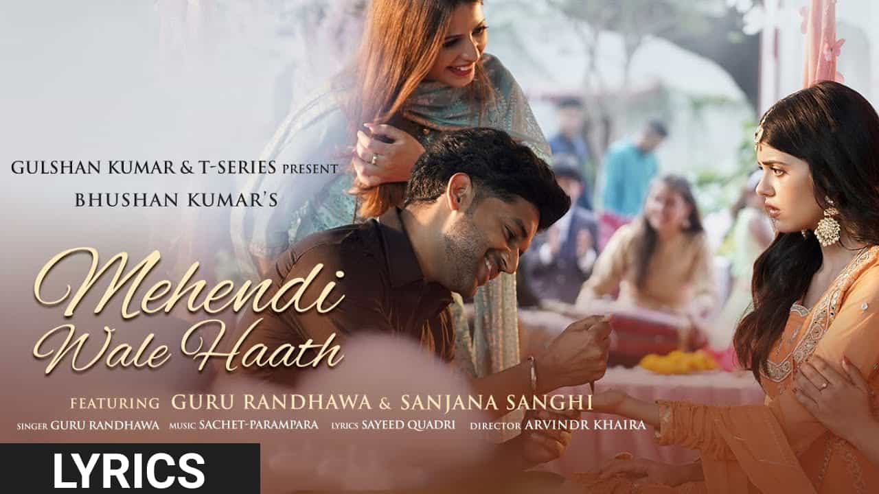 Mehendi Wale Haath Lyrics In Hindi (2021) - Guru Randhawa