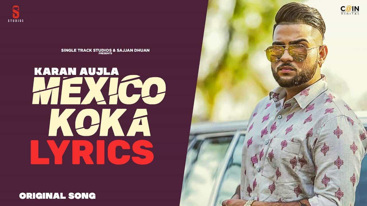 Mexico Koka Lyrics In Hindi (2021) - Karan Aujla