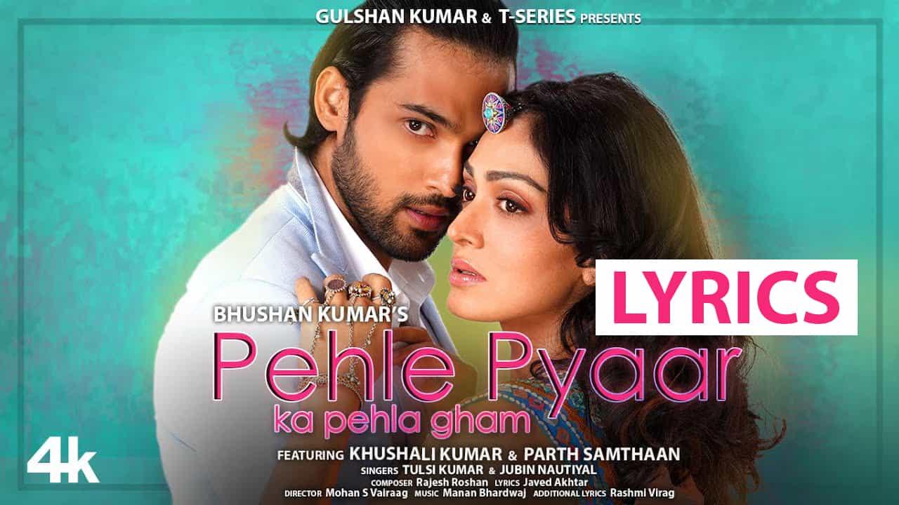 Pehle Pyaar Ka Pehla Gham Lyrics In Hindi (2021) – Tulsi Kumar & Jubin Nautiyal