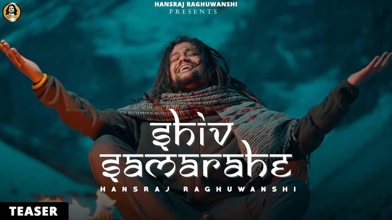 Shiv Sama Rahe Lyrics In Hindi (2021) - Hansraj Raghuwanshi