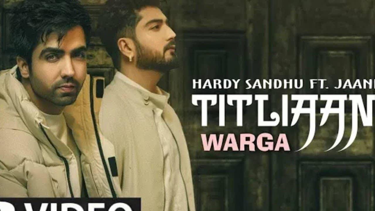 Titliyan Warga Lyrics In Hindi (2021) - Hardy Sandhu