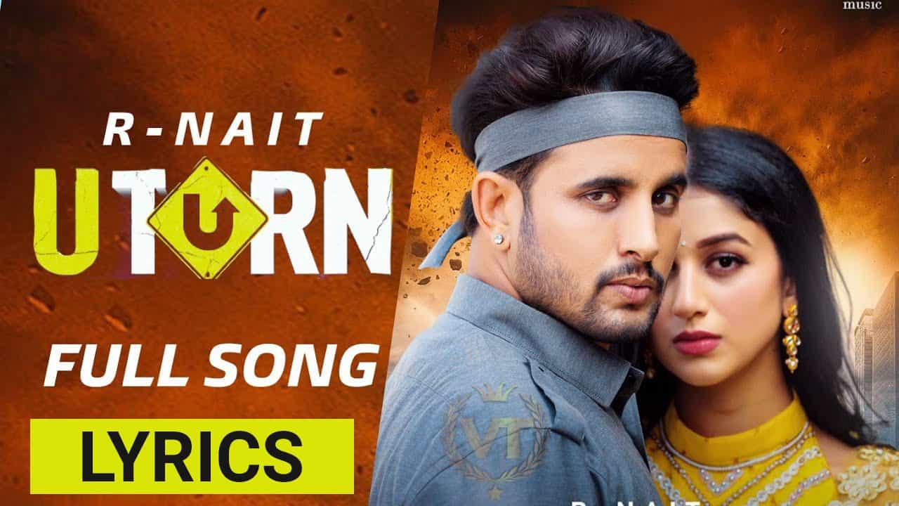 U Turn Lyrics In Hindi (2021) - R Nait