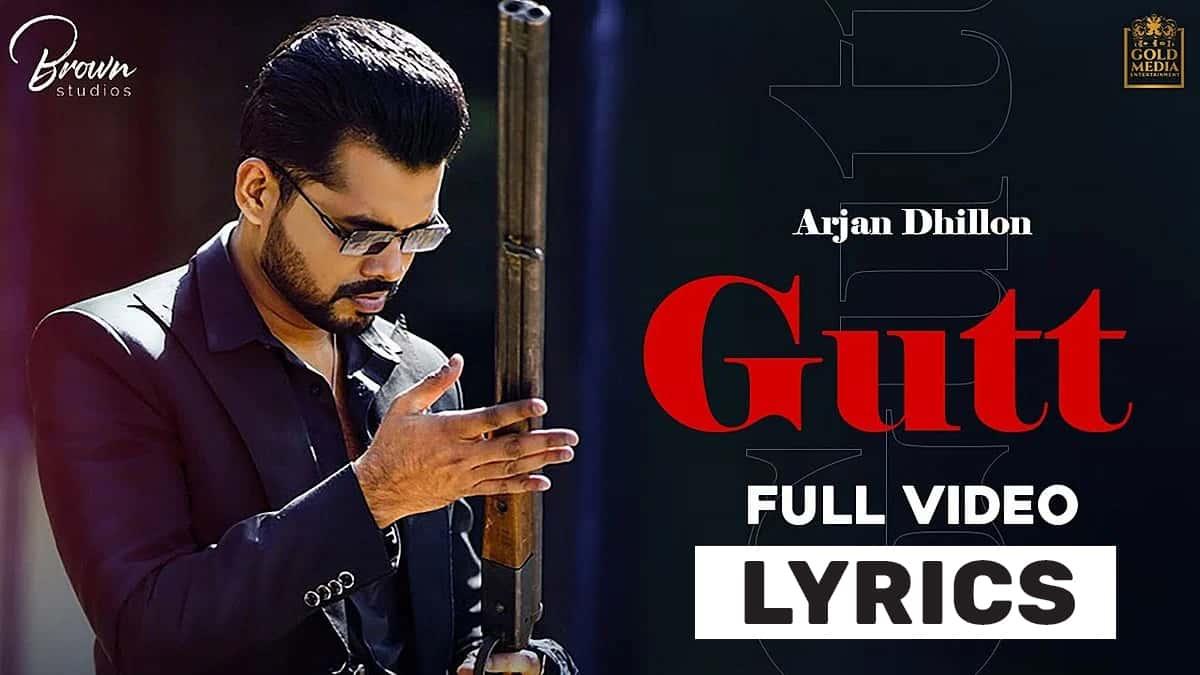 गुट Gutt Lyrics In Hindi (2021) - Arjan Dhillon