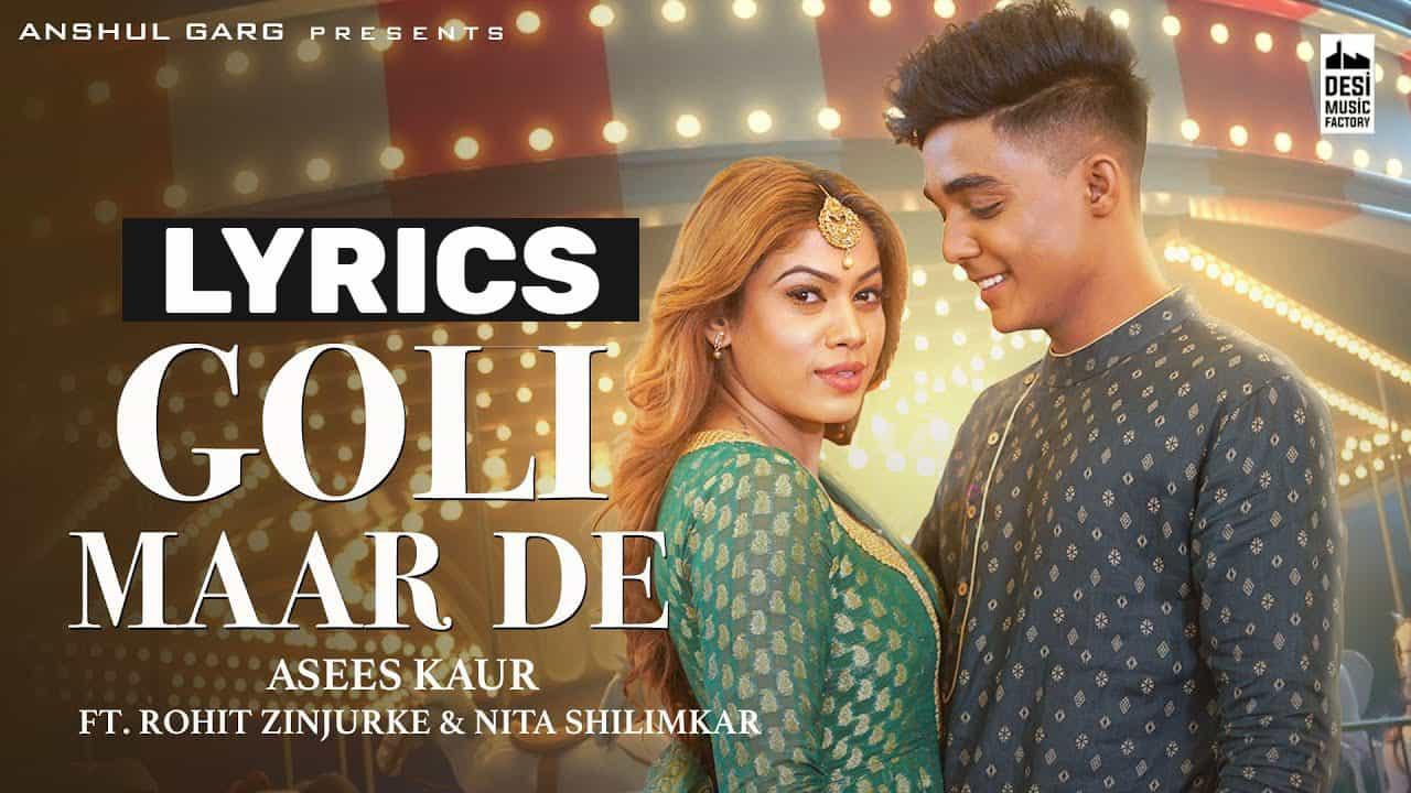 गोली मार दे Goli Maar De Lyrics In Hindi (2021) - Asees Kaur