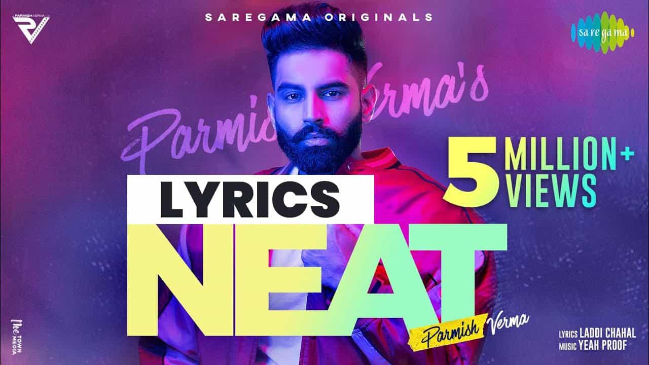 नीट Neat Lyrics In Hindi (2021) - Parmish Verma