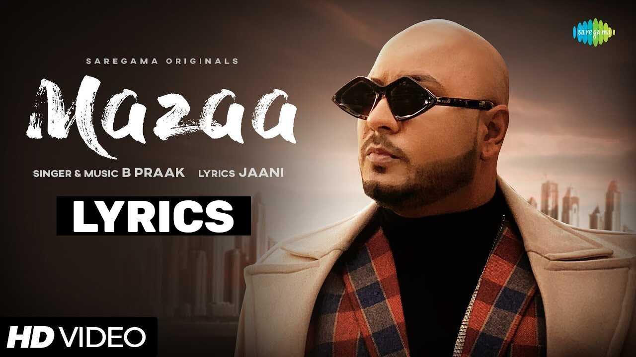मज़ा Mazaa Lyrics In Hindi (2021) – B Praak