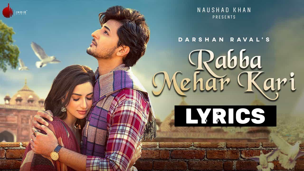 रब्बा मेहर करी Rabba Mehar Kari Lyrics In Hindi (2021) - Darshan Raval