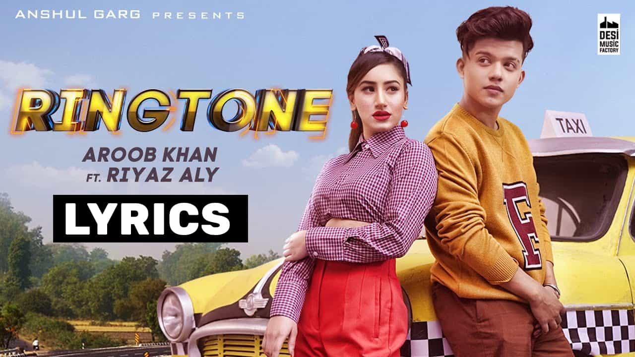 रिंगटोन Ringtone Lyrics In Hindi (2021) – Aroob Khan