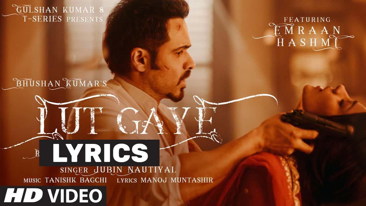 लुट गए Lut Gaye Lyrics In Hindi (2021) – Jubin Nautiyal