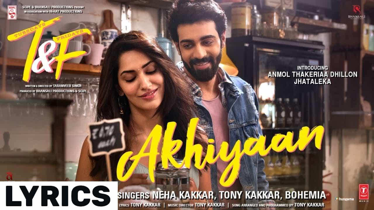 Akhiyaan Lyrics In Hindi (2021) - Neha & Tony Kakkar & Bohemia