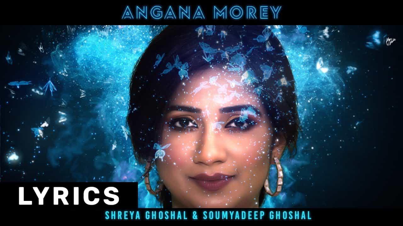 Angana Morey Lyrics In Hindi (2021) – Shreya Ghoshal