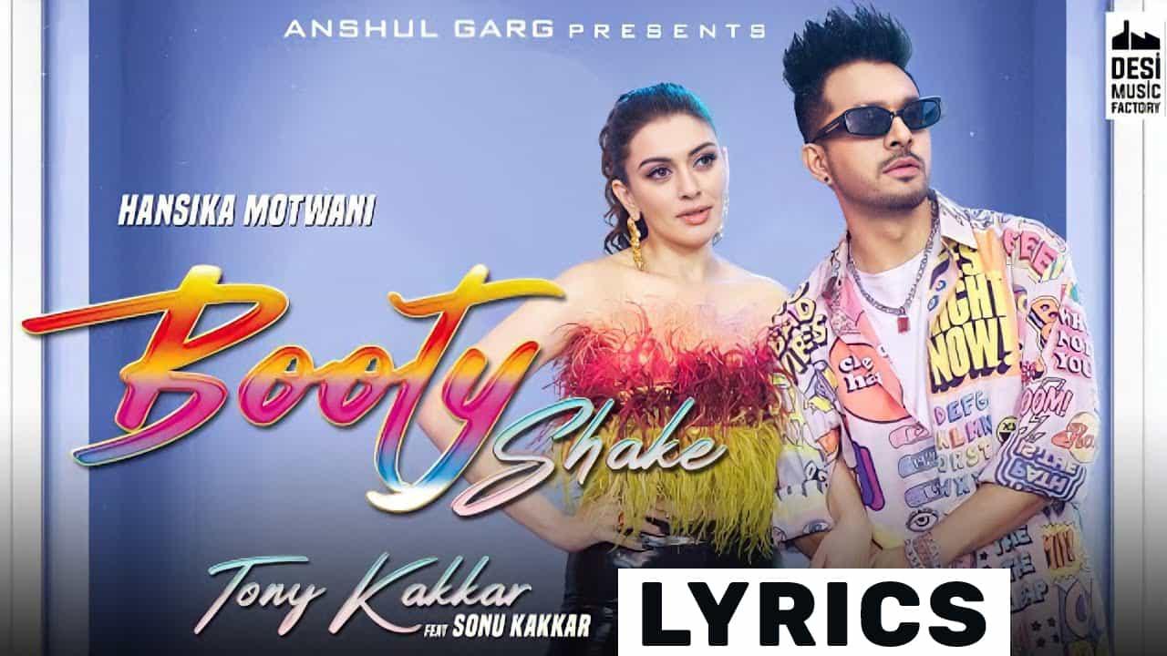 Booty Shake Lyrics In Hindi (2021) – Tony Kakkar & Sonu Kakkar