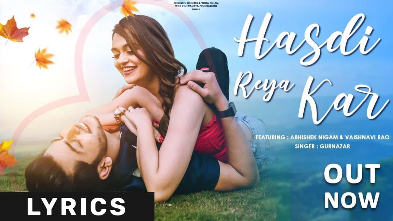 Hasdi Reya Kar Lyrics In Hindi (2021) - Gurnazar