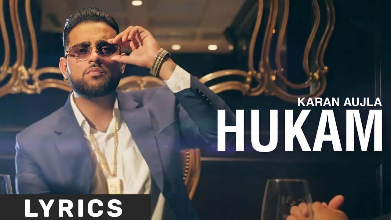 Hukam Lyrics In Hindi (2021) - Karan Aujla
