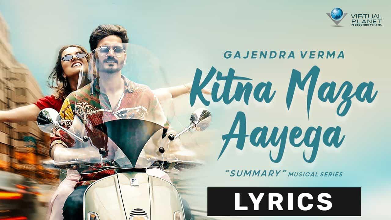 Kitna Maza Aayega Lyrics In Hindi (2021) - Gajendra Verma